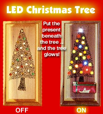 LED Christmas Tree.  Put the present beneath the tree . . . and the tree glows!