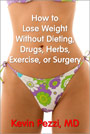 How to Lose Weight Without Dieting, Drugs, Herbs, Exercise, or Surgery