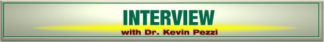 Interview with Dr. Kevin Pezzi